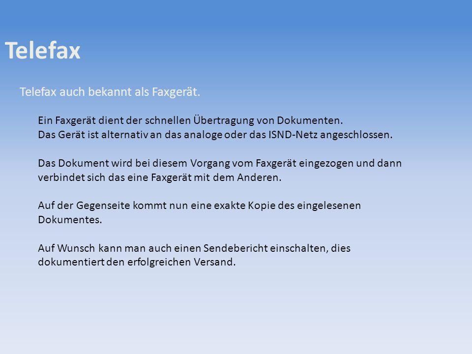 Telefax Telefax auch bekannt als Faxgerät.