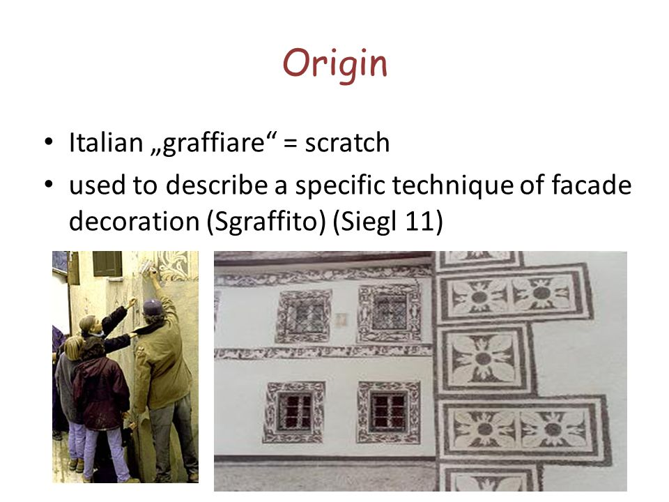 "Origin Italian ""graffiare = scratch"