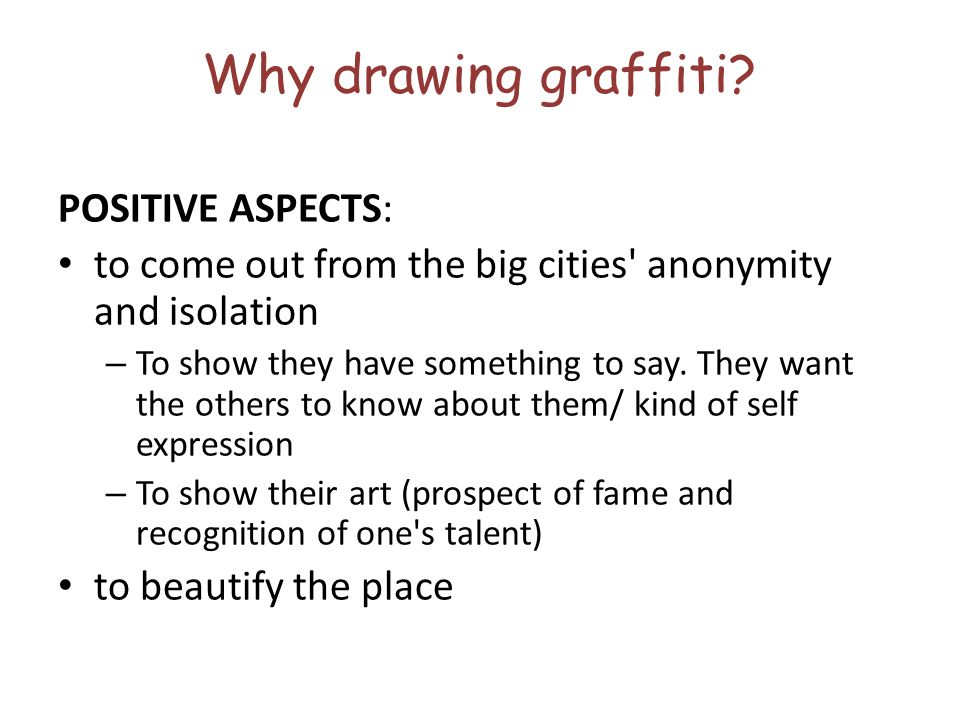 Why drawing graffiti POSITIVE ASPECTS: