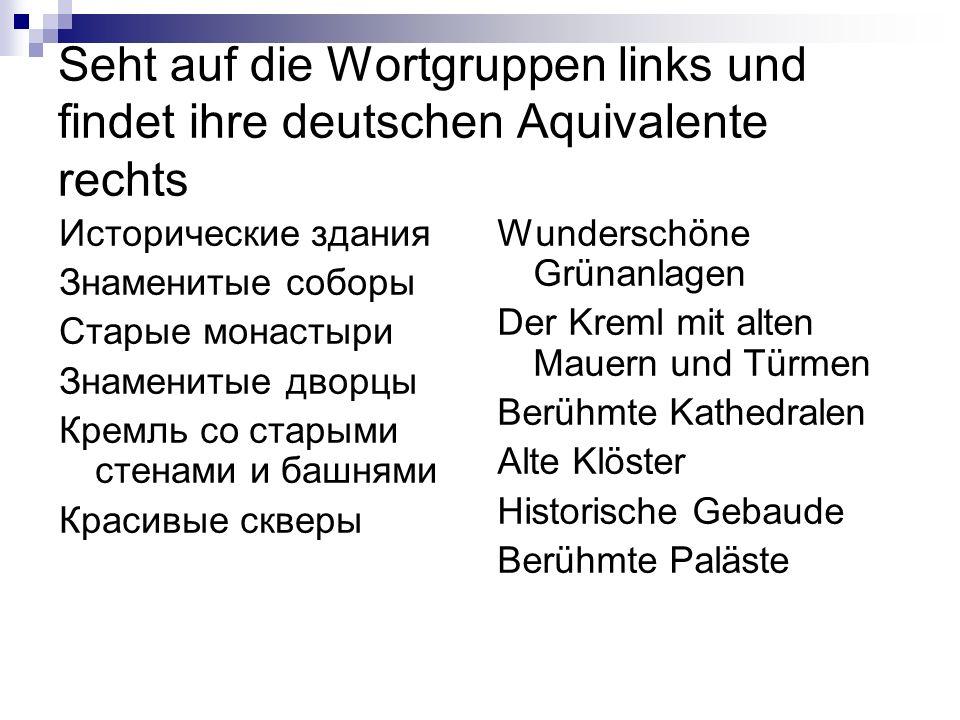 Seht auf die Wortgruppen links und findet ihre deutschen Aquivalente rechts