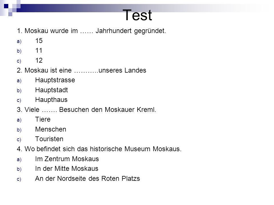 Test 1. Moskau wurde im …… Jahrhundert gegründet. 15 11 12