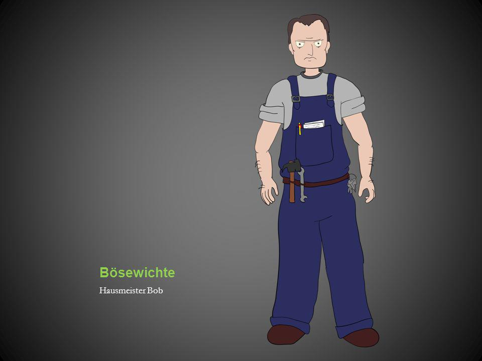 Bösewichte Hausmeister Bob