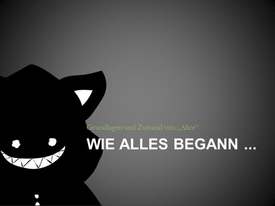 """Grundlagen und Zustand von """"Alice"""