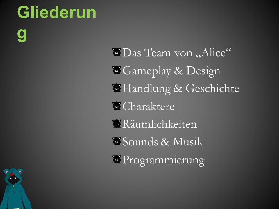 """Gliederung Das Team von """"Alice Gameplay & Design"""