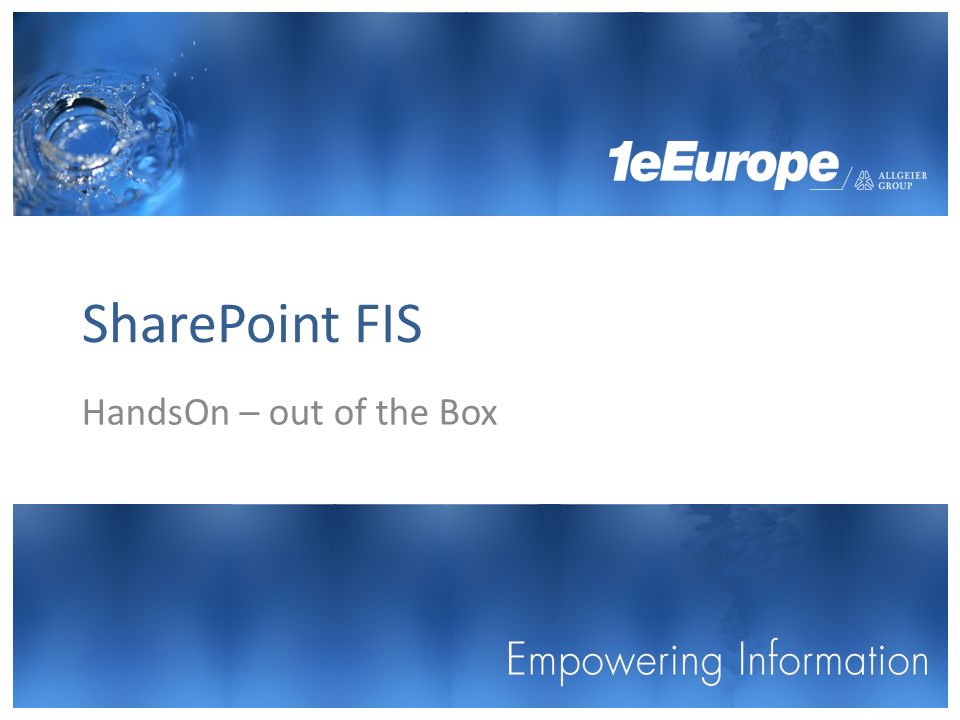 SharePoint FIS HandsOn – out of the Box