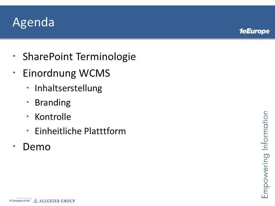 Agenda SharePoint Terminologie Einordnung WCMS Demo Inhaltserstellung