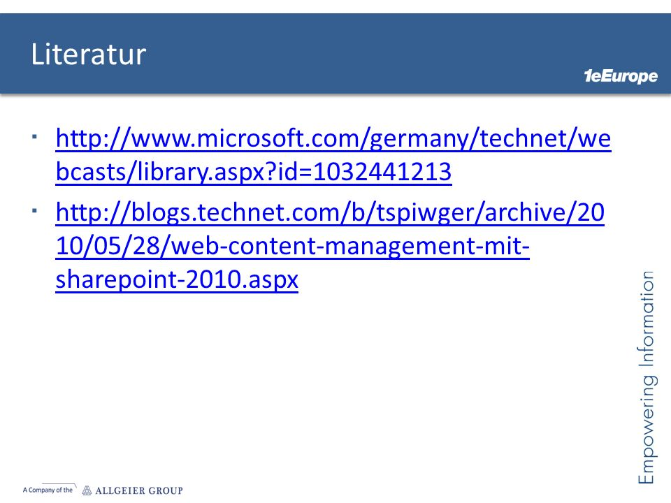Literatur http://www.microsoft.com/germany/technet/webcasts/library.aspx id=1032441213.