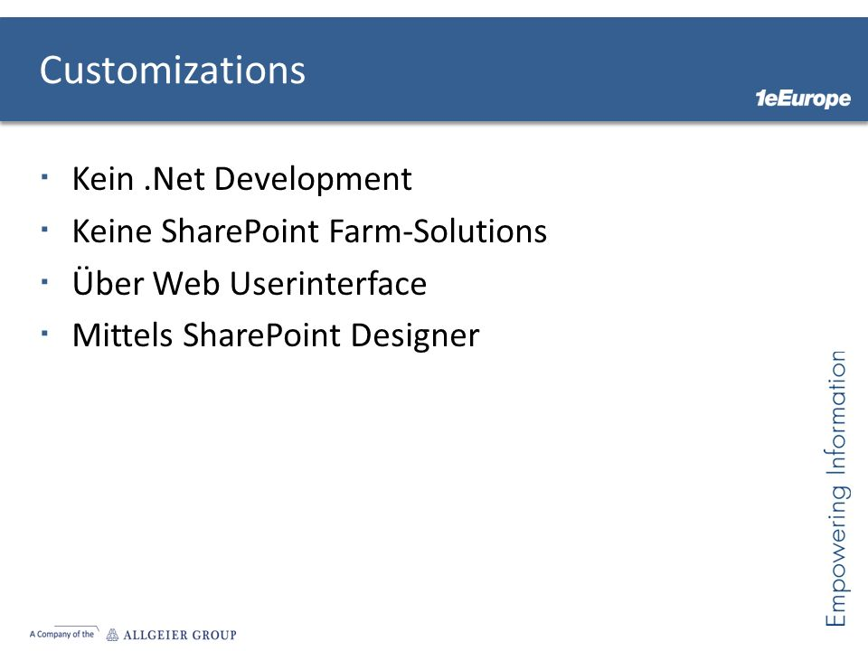 Customizations Kein .Net Development Keine SharePoint Farm-Solutions