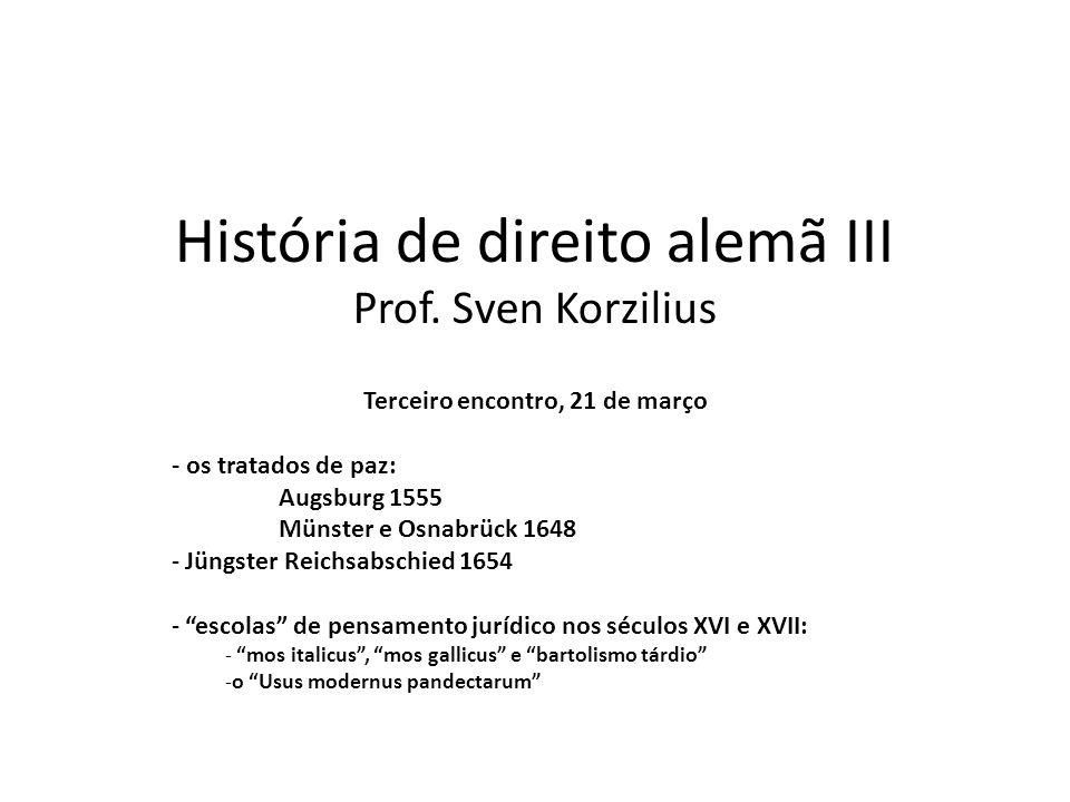 História de direito alemã III Prof. Sven Korzilius