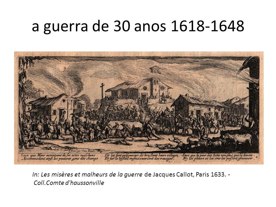 a guerra de 30 anos 1618-1648 In: Les misères et malheurs de la guerre de Jacques Callot, Paris 1633.