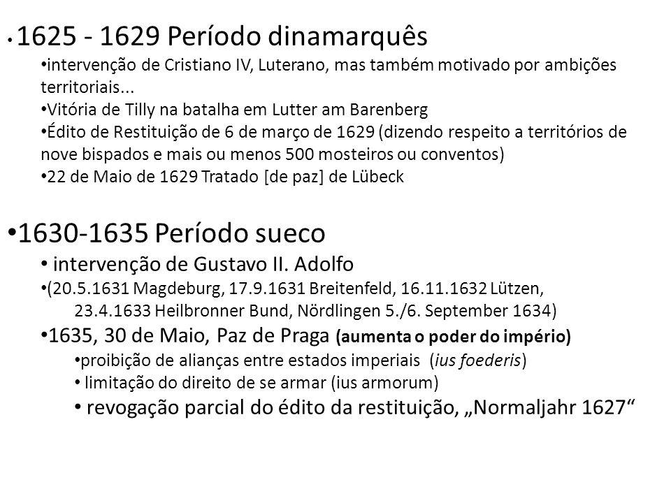 1630-1635 Período sueco intervenção de Gustavo II. Adolfo