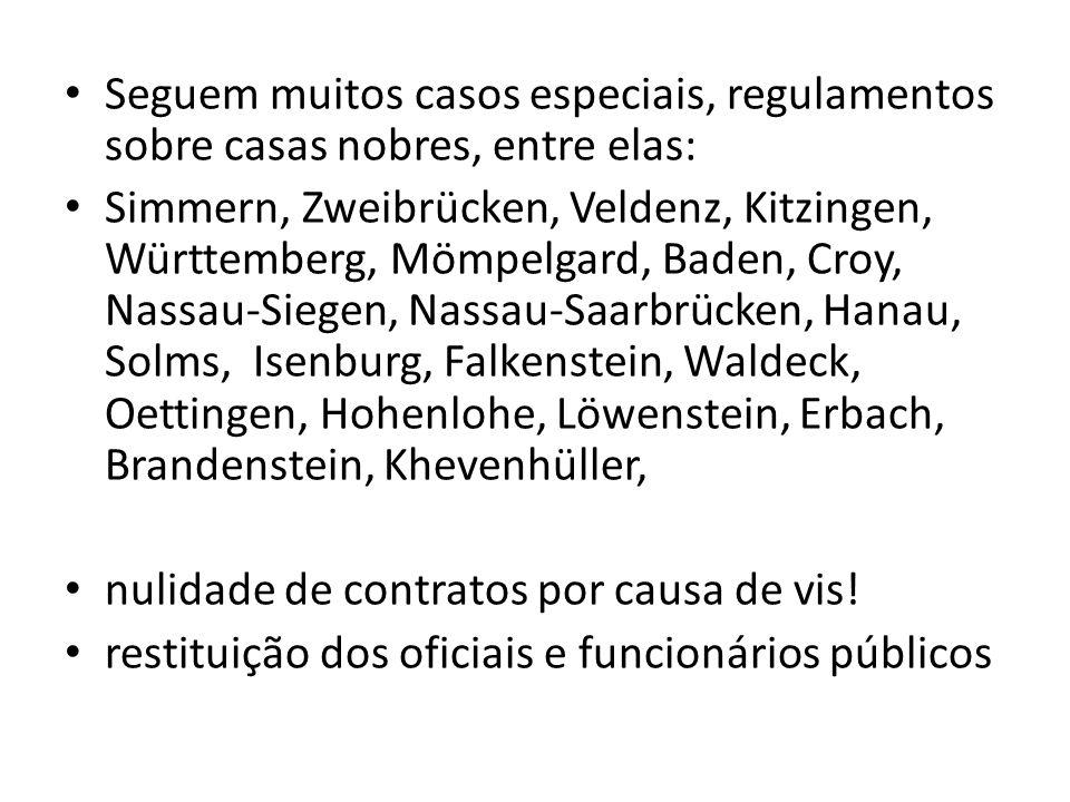Seguem muitos casos especiais, regulamentos sobre casas nobres, entre elas: