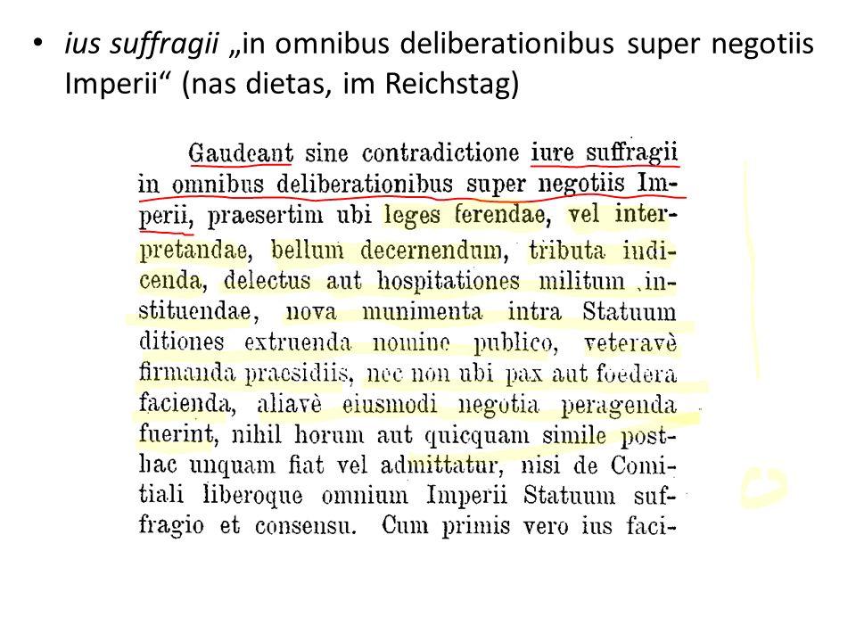 """ius suffragii """"in omnibus deliberationibus super negotiis Imperii (nas dietas, im Reichstag)"""