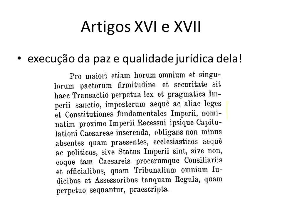 Artigos XVI e XVII execução da paz e qualidade jurídica dela!