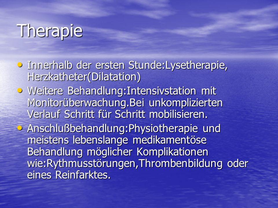 Therapie Innerhalb der ersten Stunde:Lysetherapie, Herzkatheter(Dilatation)