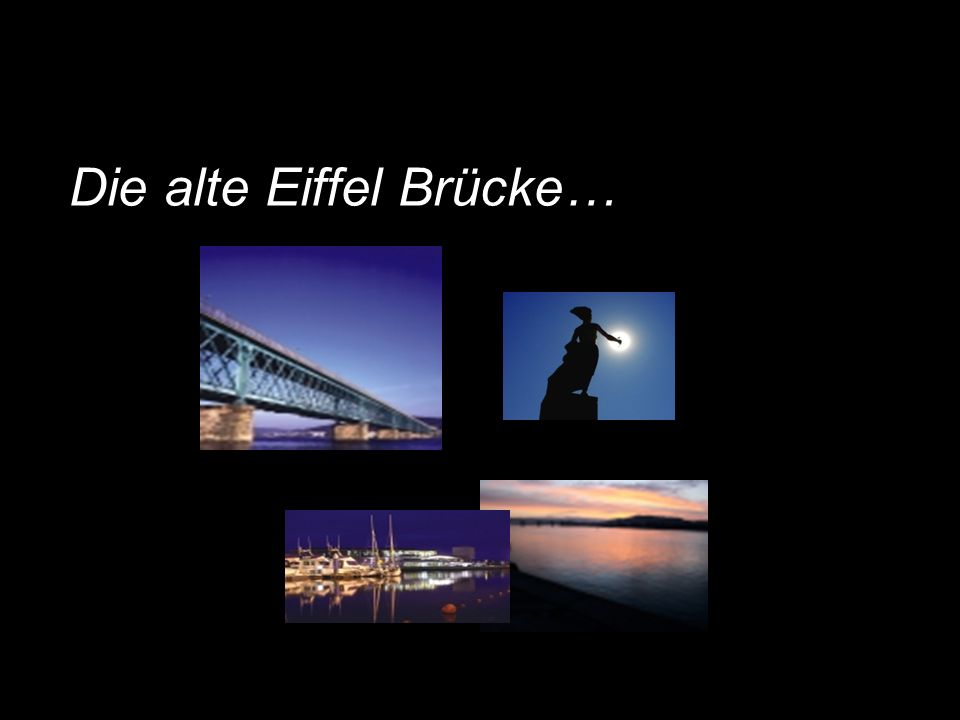 Die alte Eiffel Brücke…