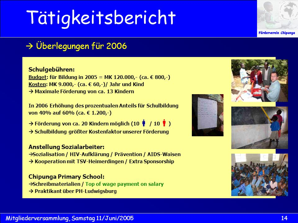 Tätigkeitsbericht  Überlegungen für 2006 Schulgebühren: