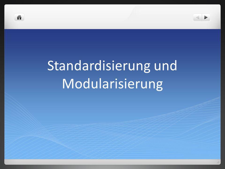 Standardisierung und Modularisierung