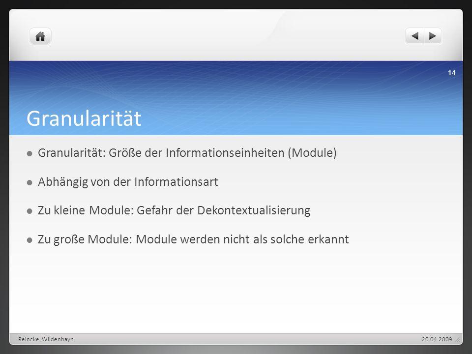 Granularität Granularität: Größe der Informationseinheiten (Module)