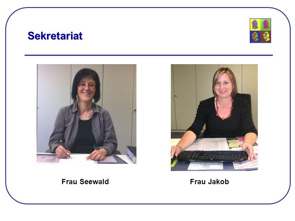 Sekretariat Frau Seewald Frau Jakob