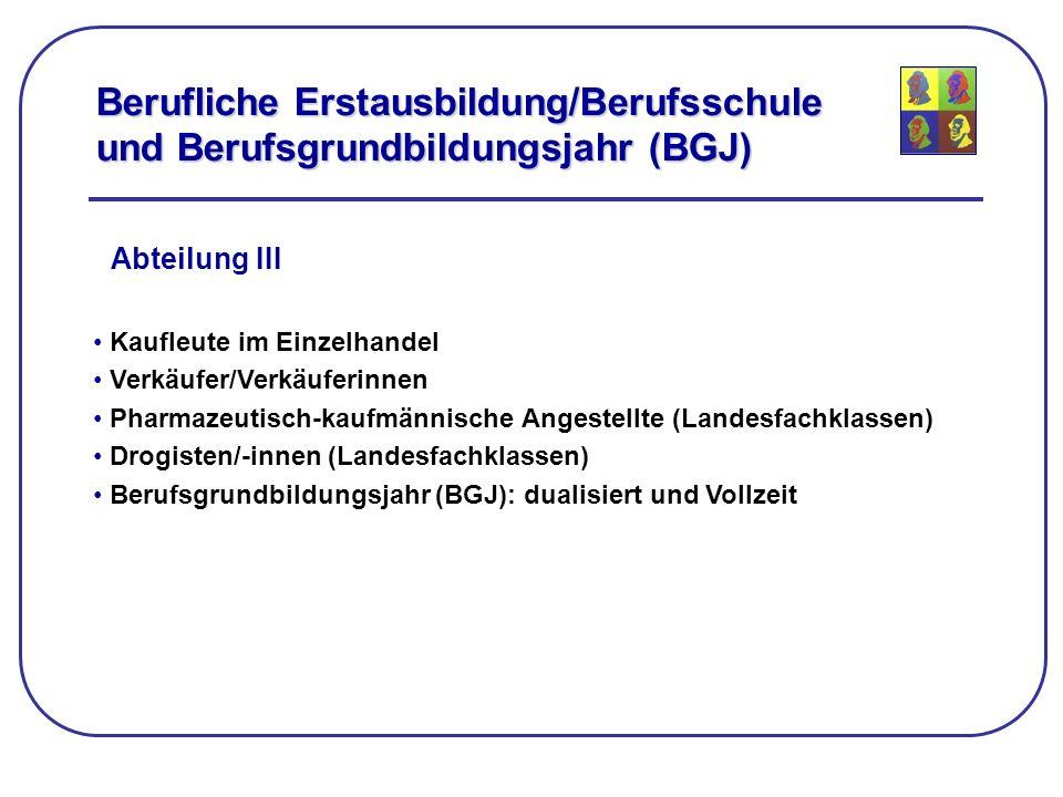 Berufliche Erstausbildung/Berufsschule und Berufsgrundbildungsjahr (BGJ)