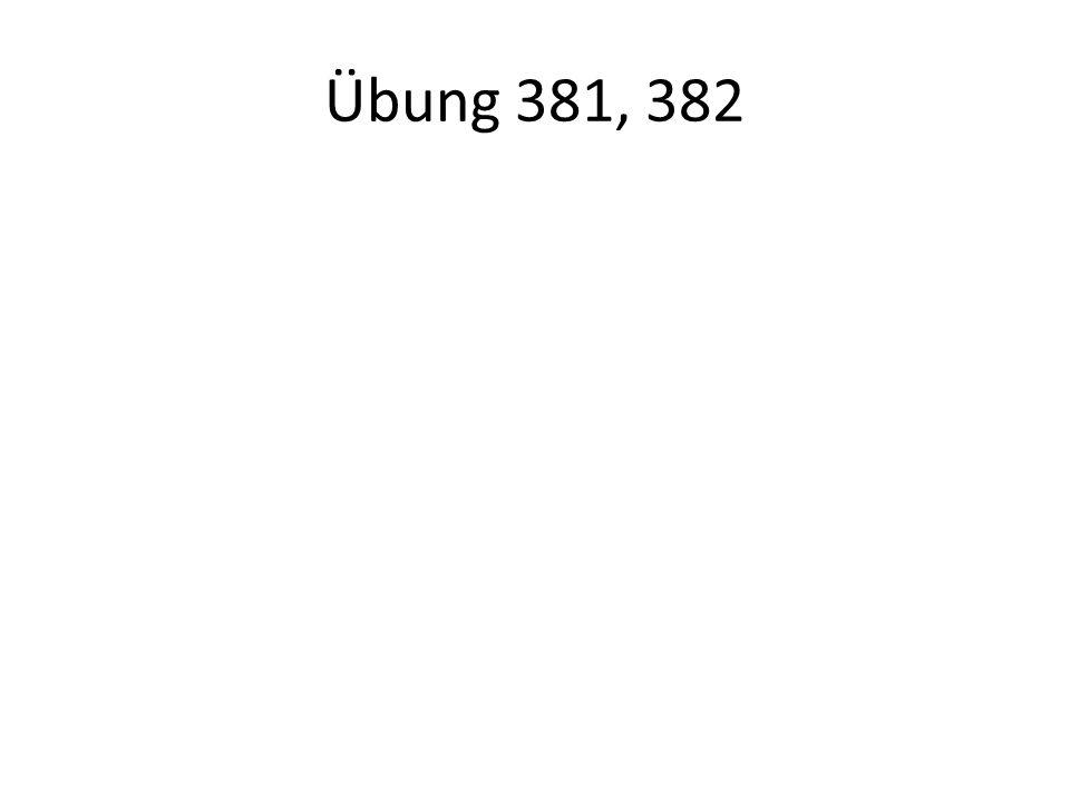 Übung 381, 382