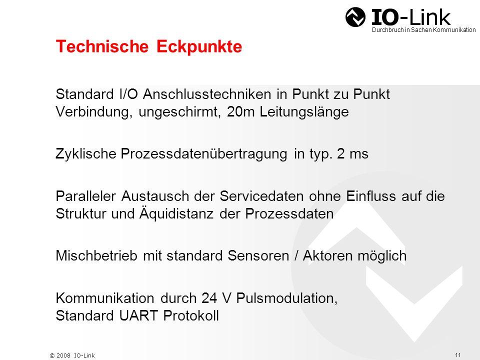 Technische Eckpunkte Standard I/O Anschlusstechniken in Punkt zu Punkt Verbindung, ungeschirmt, 20m Leitungslänge.