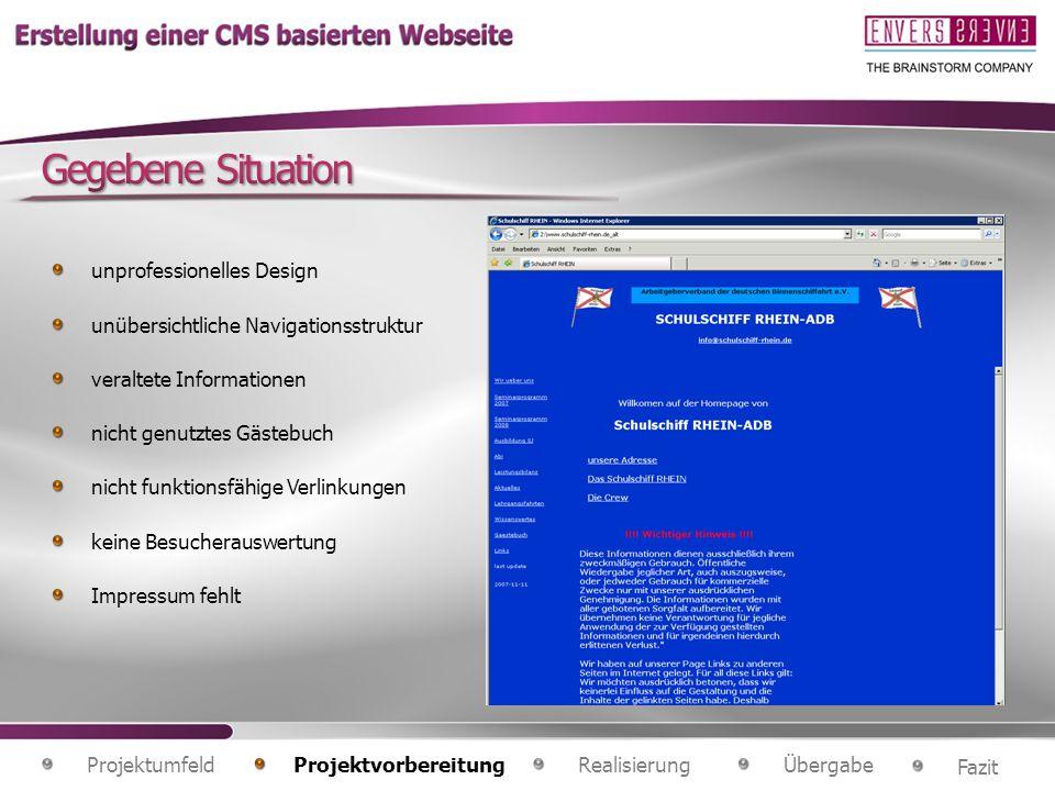 Gegebene Situation unprofessionelles Design. unübersichtliche Navigationsstruktur. veraltete Informationen.
