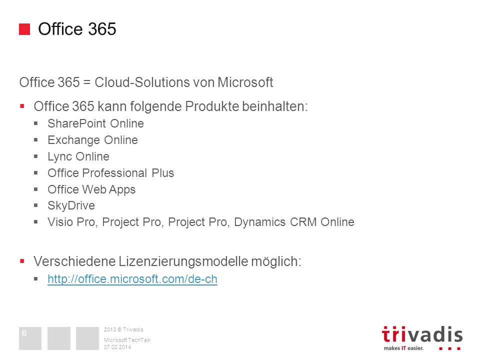 Office 365 Office 365 = Cloud-Solutions von Microsoft