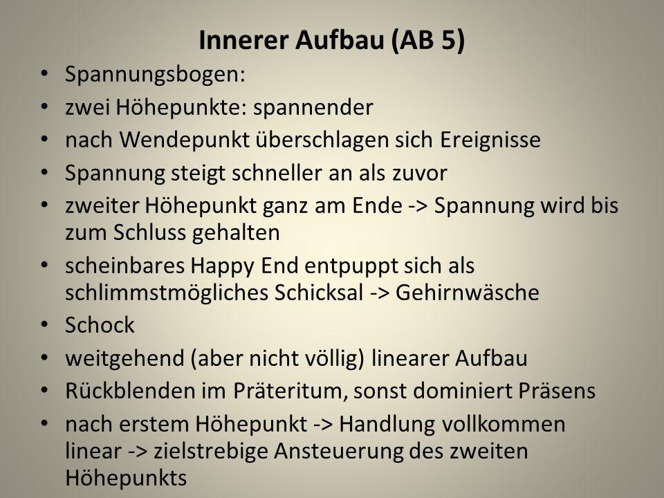 Innerer Aufbau (AB 5) Spannungsbogen: zwei Höhepunkte: spannender