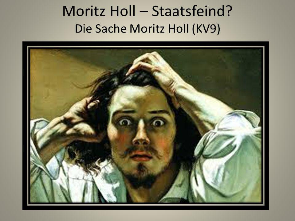 Moritz Holl – Staatsfeind Die Sache Moritz Holl (KV9)