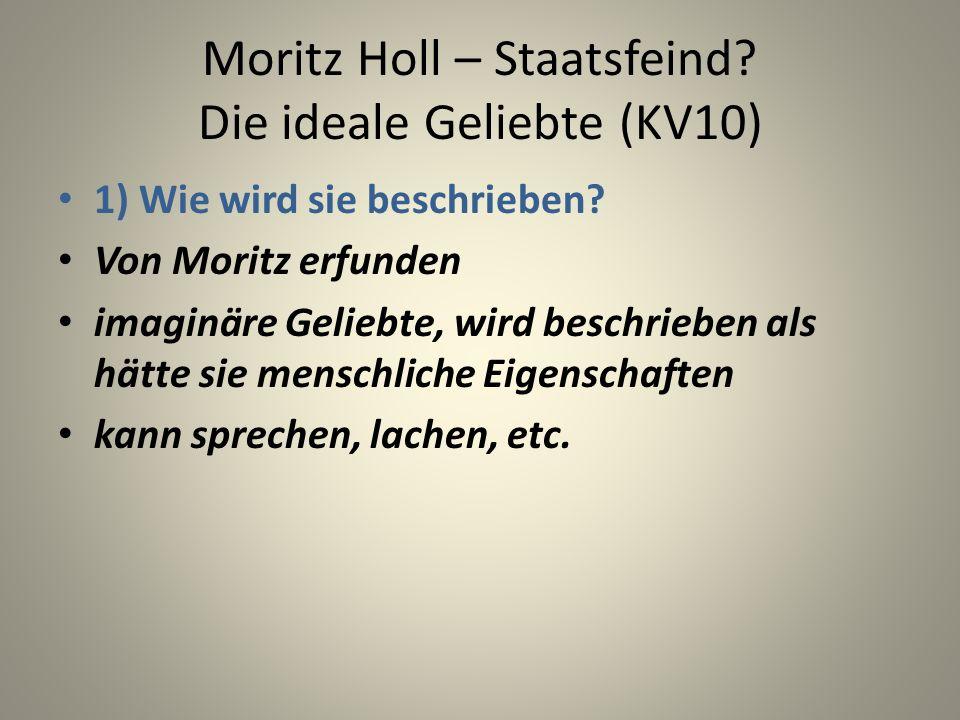 Moritz Holl – Staatsfeind Die ideale Geliebte (KV10)