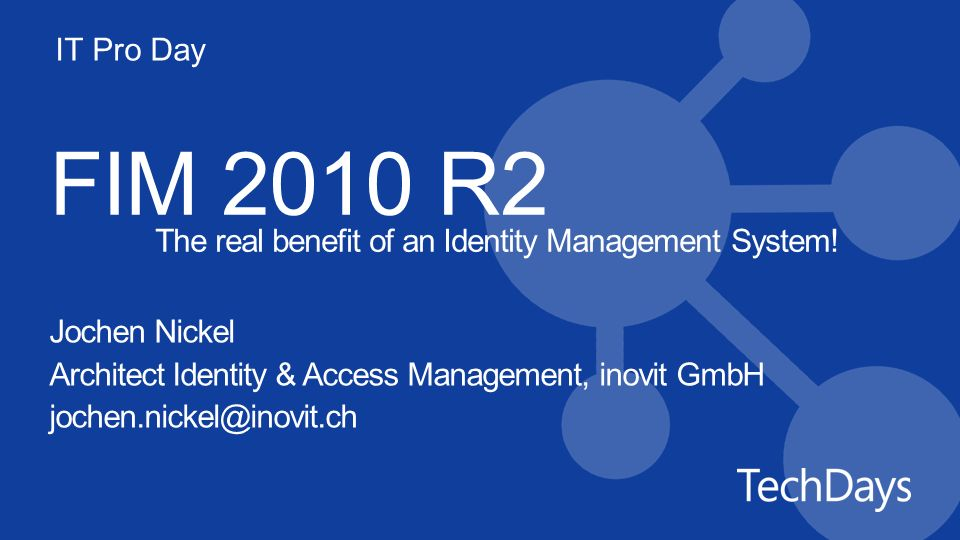 FIM 2010 R2 The real benefit of an Identity Management System!