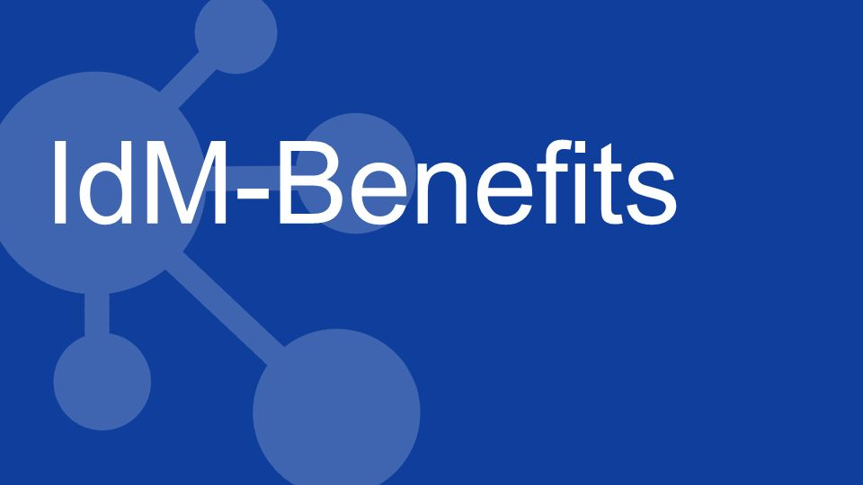 IdM-Benefits