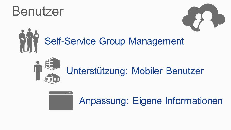 Benutzer Self-Service Group Management Unterstützung: Mobiler Benutzer