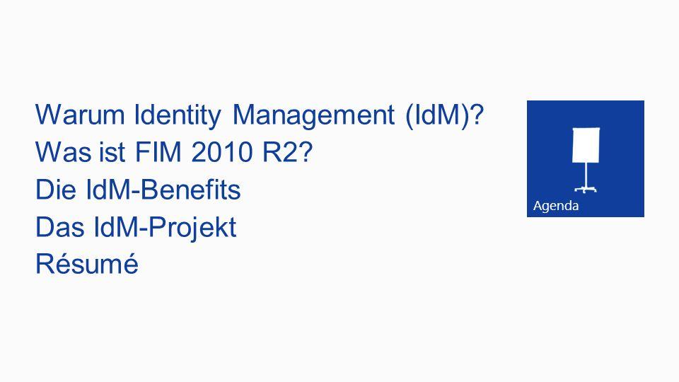 Warum Identity Management (IdM). Was ist FIM 2010 R2