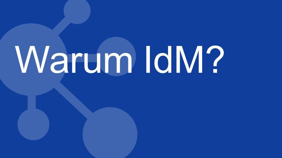 Warum IdM