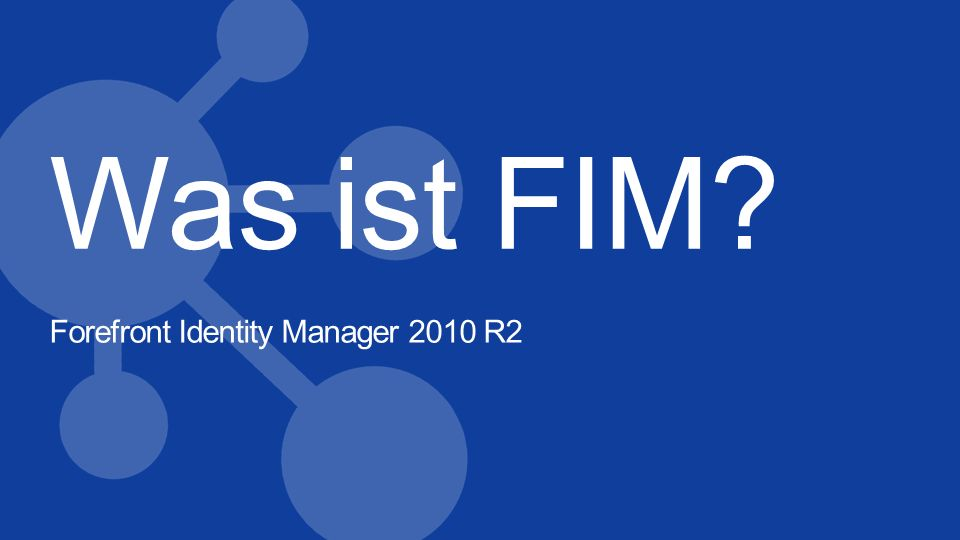 Was ist FIM Forefront Identity Manager 2010 R2