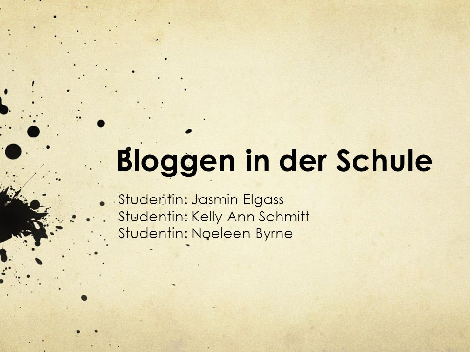 Bloggen in der Schule Studentin: Jasmin Elgass