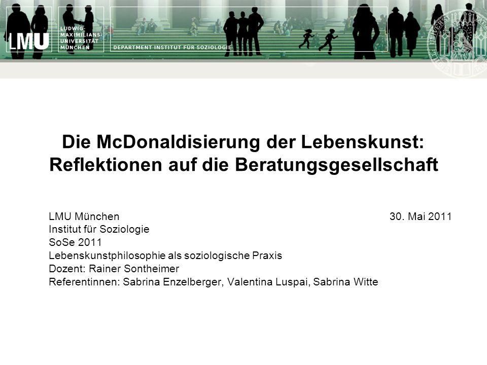 Die McDonaldisierung der Lebenskunst: Reflektionen auf die Beratungsgesellschaft