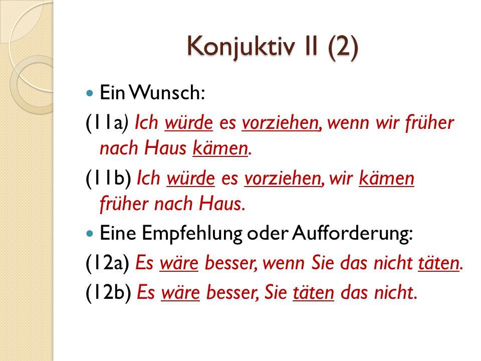 Konjuktiv II (2) Ein Wunsch: