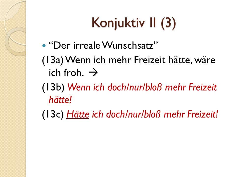 Konjuktiv II (3) Der irreale Wunschsatz