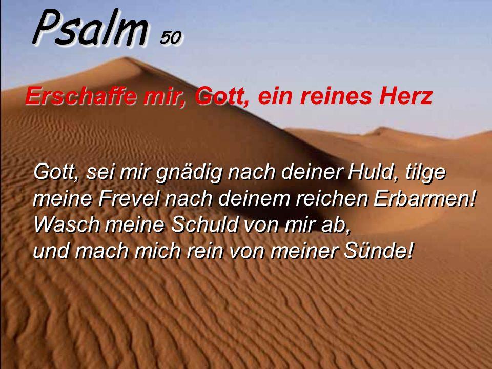 Psalm 50 Erschaffe mir, Gott, ein reines Herz