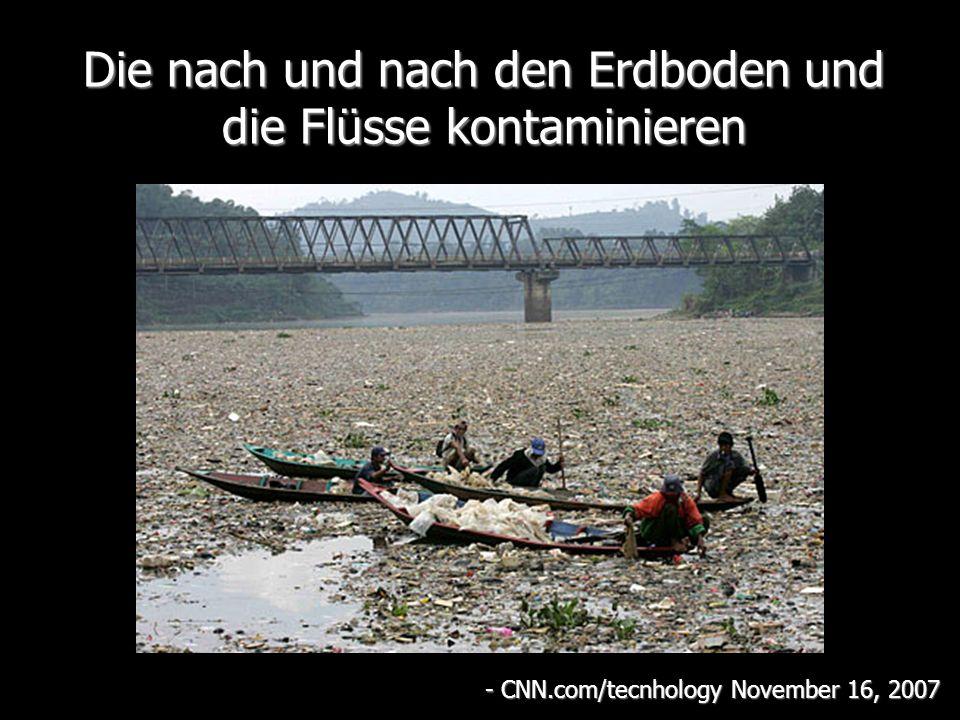 Die nach und nach den Erdboden und die Flüsse kontaminieren