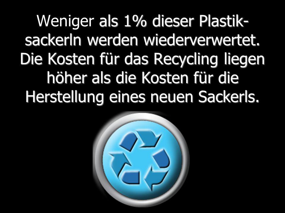 Weniger als 1% dieser Plastik-sackerln werden wiederverwertet