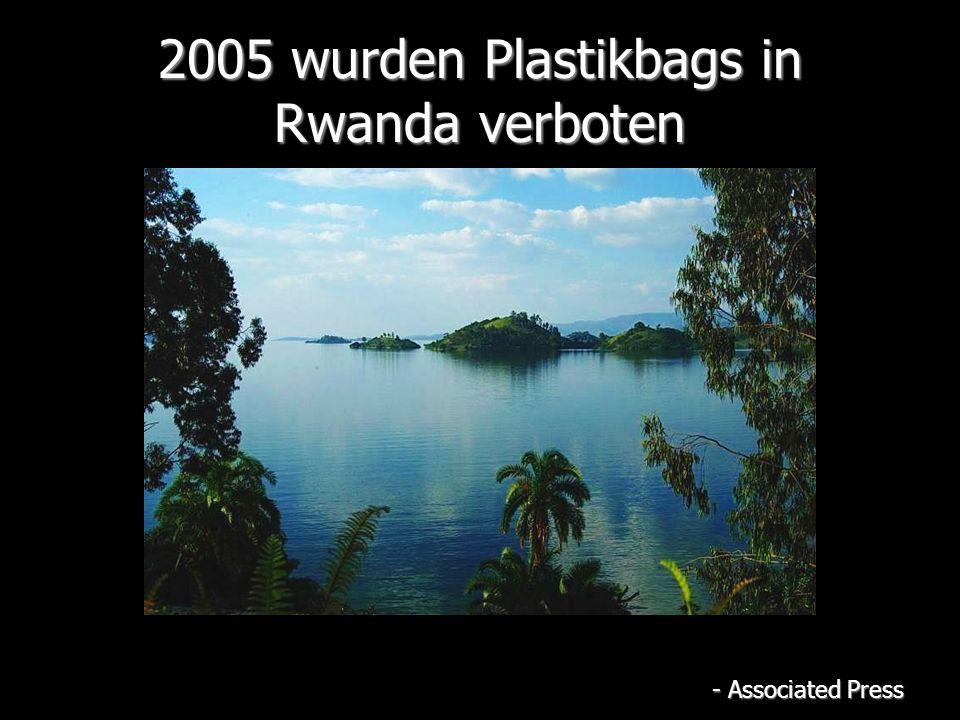 2005 wurden Plastikbags in Rwanda verboten