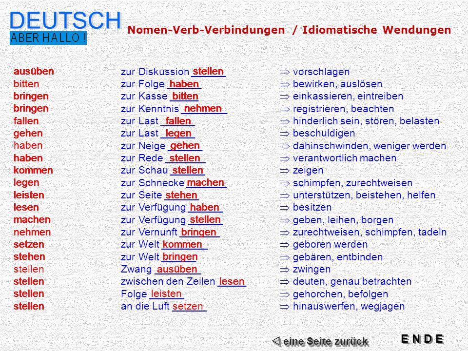 DEUTSCH E N D E Nomen-Verb-Verbindungen / Idiomatische Wendungen