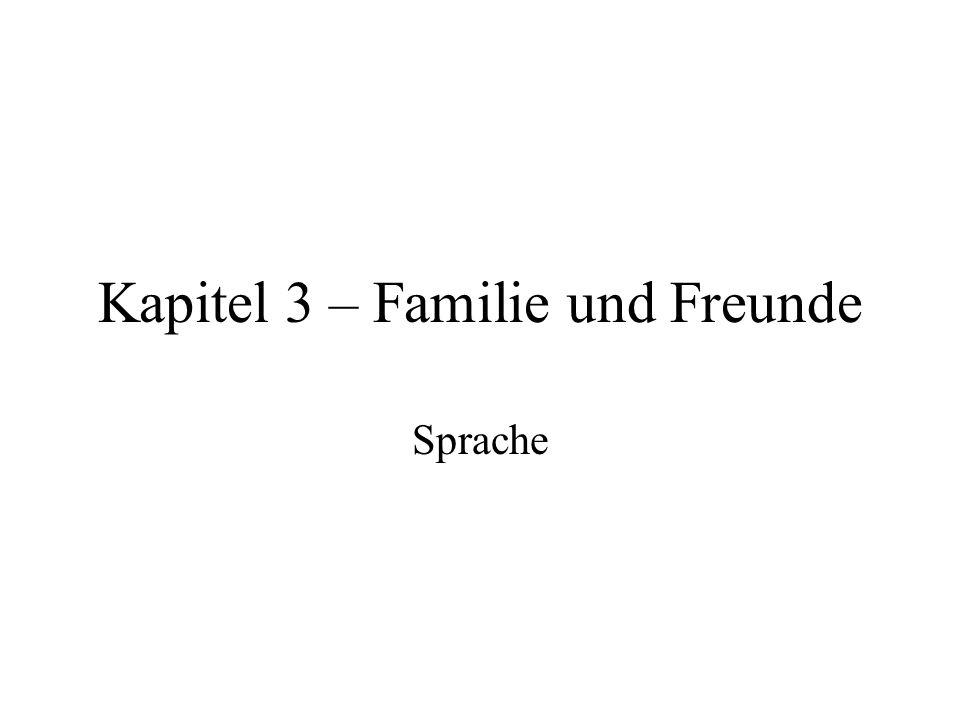 Kapitel 3 – Familie und Freunde