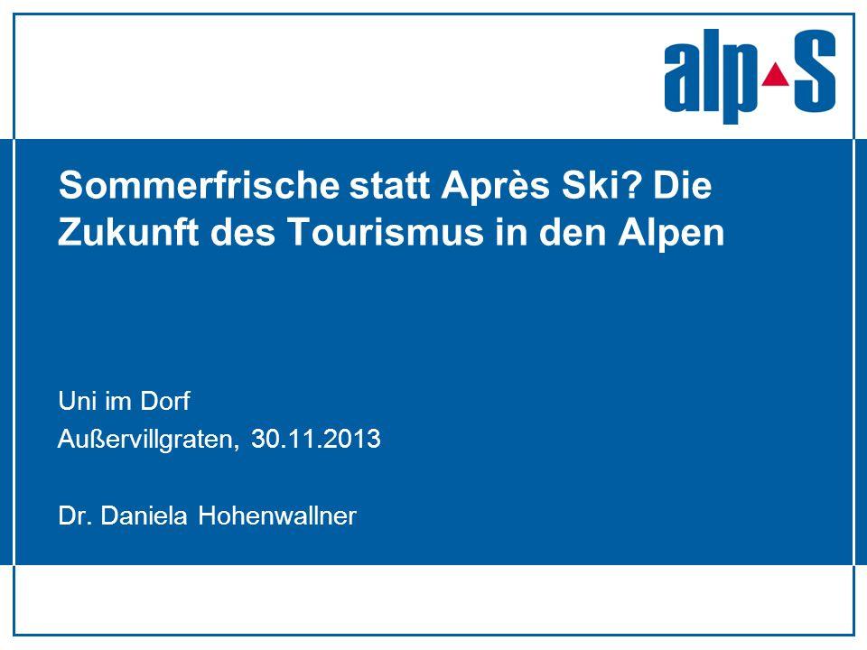 Sommerfrische statt Après Ski Die Zukunft des Tourismus in den Alpen