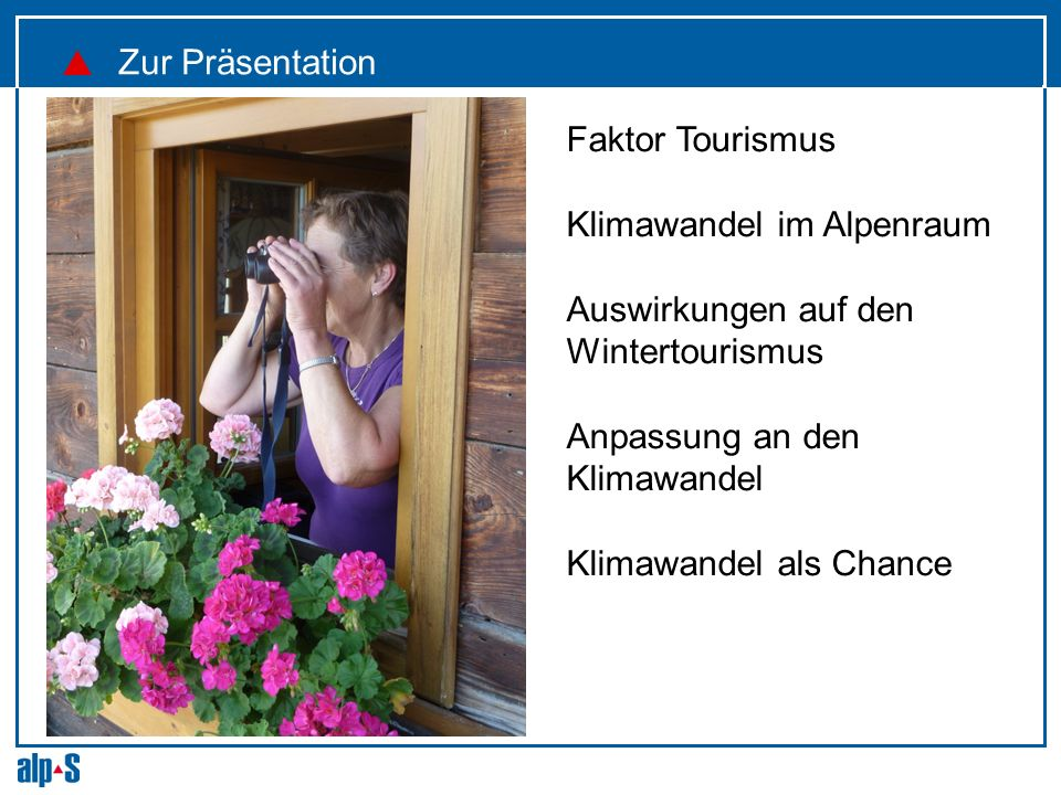 Zur Präsentation Faktor Tourismus Klimawandel im Alpenraum